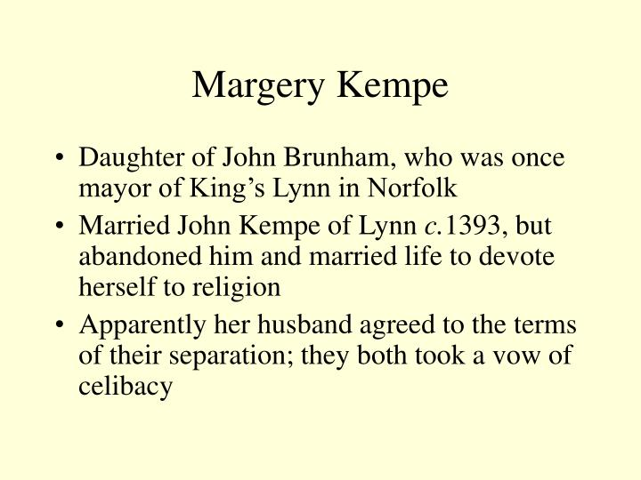 margery kempe and mental illness essay Mental illness topics the mystic margery kempe mar 11, 2013 born in the 1300s, margery had 14 children with her husband before dedicating her life to god.