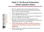 study 2 six research questions about customer choice