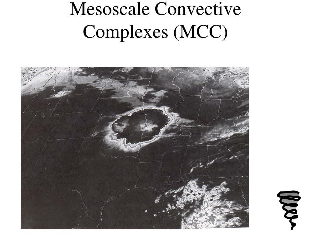Mesoscale Convective Complexes (MCC)