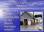 here are a few hurricane questions