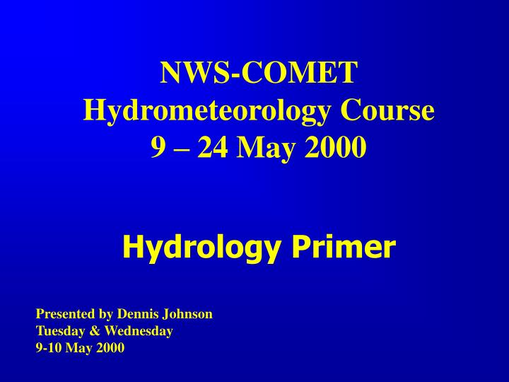Nws comet hydrometeorology course 9 24 may 2000