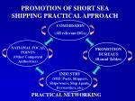 promotion of short sea shipping practical approach