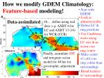 how we modify gdem climatology feature based modeling