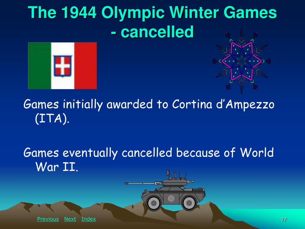 The 1944 Olympic Winter Games             - cancelled