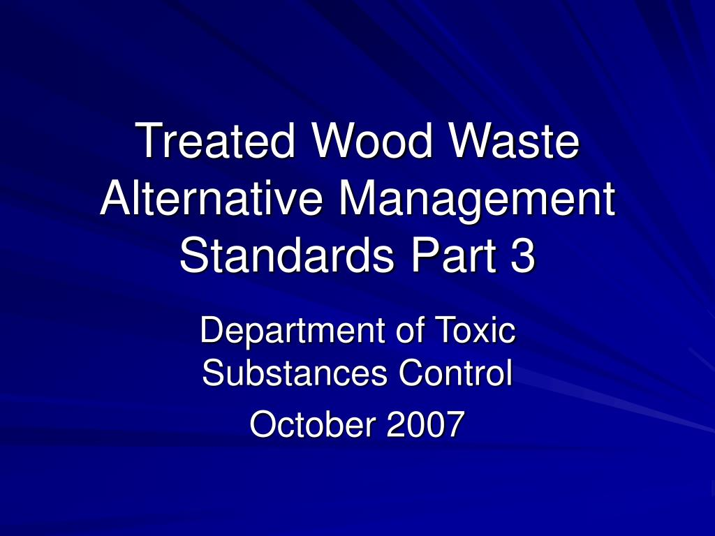 treated wood waste alternative management standards part 3 l.