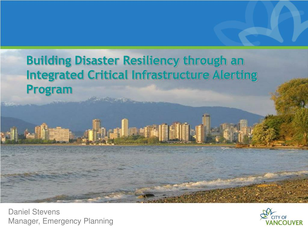 building disaster resiliency through an integrated critical infrastructure alerting program l.