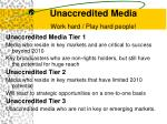 unaccredited media work hard play hard people