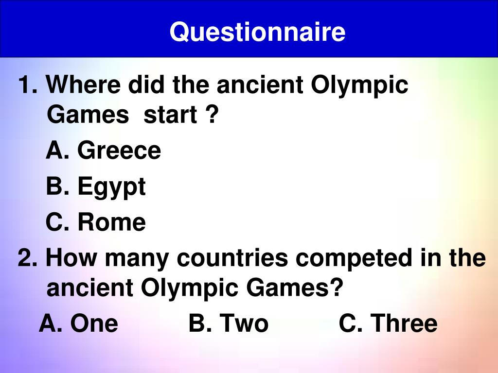 1. Where did the ancient Olympic Games  start ?