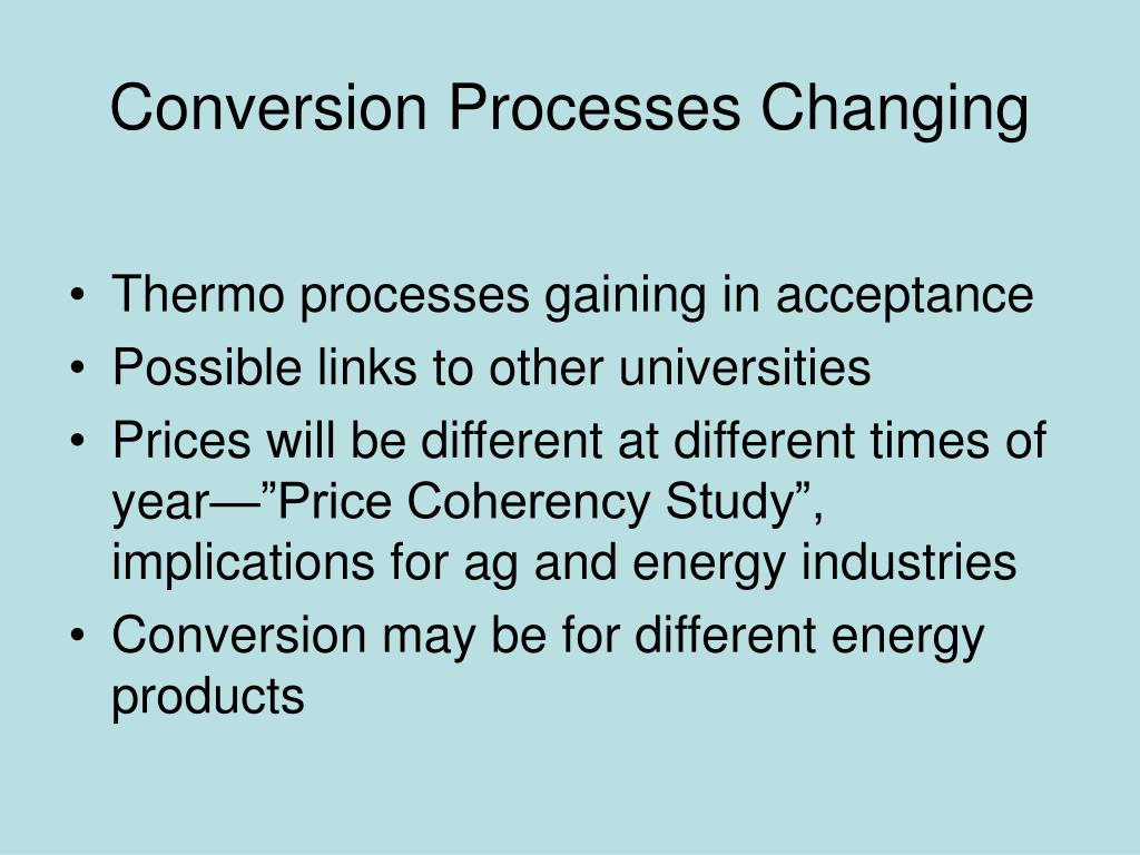 Conversion Processes Changing