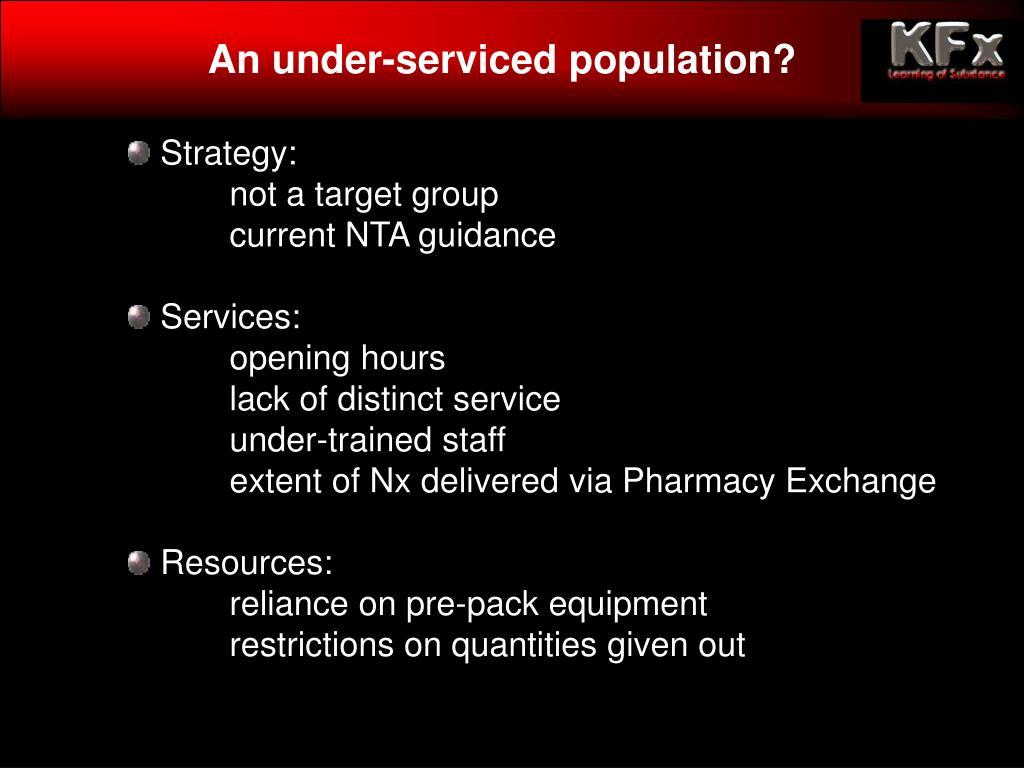 An under-serviced population?