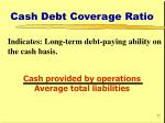 cash debt coverage ratio