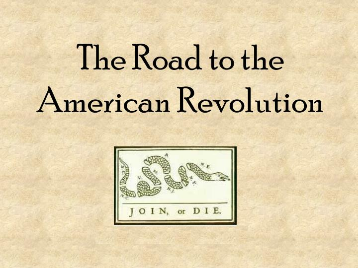 the road to american revolution The american revolution was not fought over paying taxes it was fought over  who had the authority to  the road to revolution game midnight messenger.
