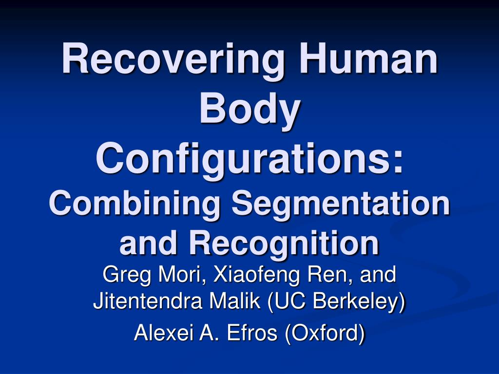 recovering human body configurations combining segmentation and recognition l.