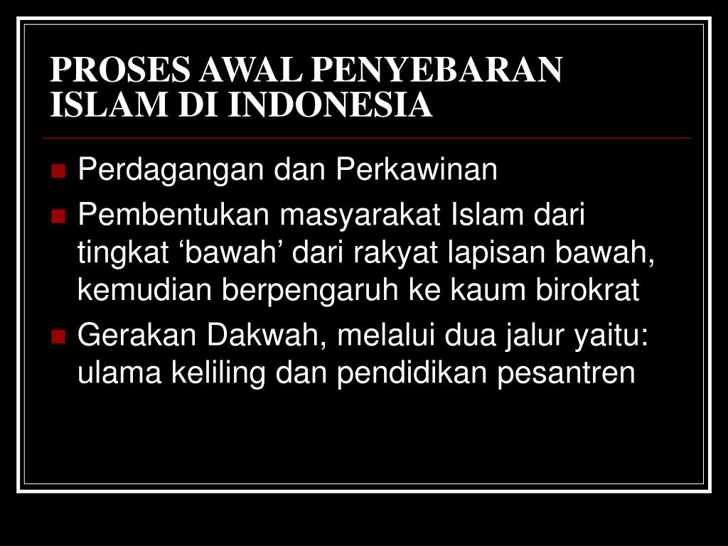 PROSES AWAL PENYEBARAN ISLAM DI INDONESIA