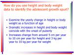 how do you use height and body weight data to identify the adolescent growth spurt