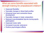 what are some benefits associated with strength training for prepubescent children