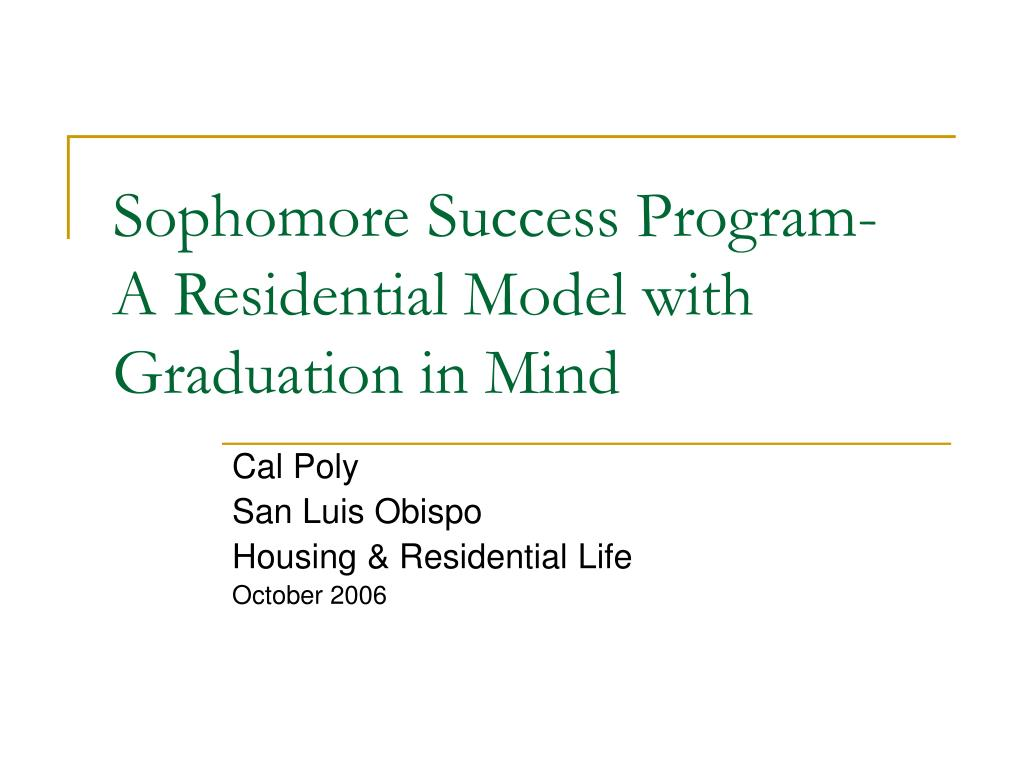 sophomore success program a residential model with graduation in mind l.
