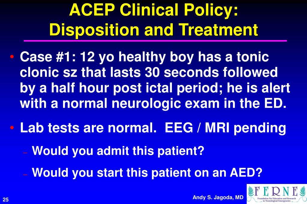 ACEP Clinical Policy: Disposition and Treatment