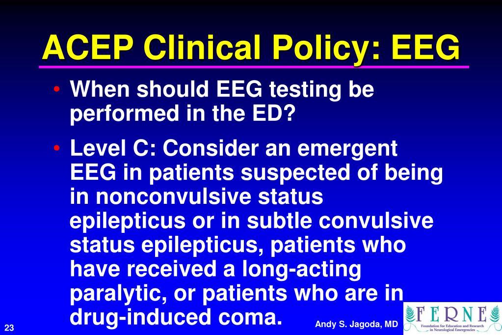 ACEP Clinical Policy: EEG
