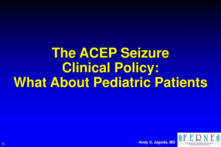 The acep seizure clinical policy what about pediatric patients