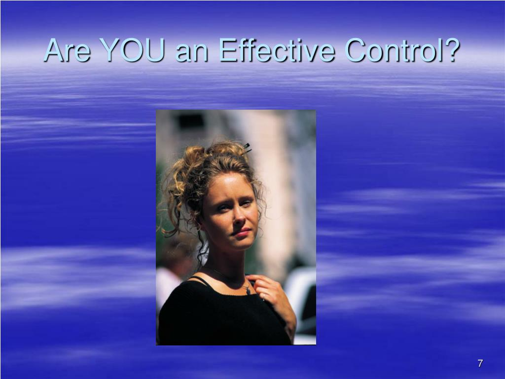 Are YOU an Effective Control?