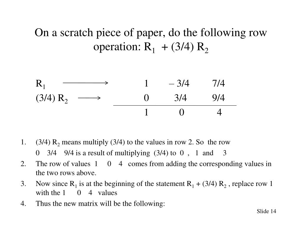 On a scratch piece of paper, do the following row operation: R