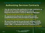 independent personal services payments authorizing services contracts