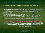 independent personal services payments services definitions from bfb bus 4314