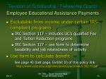 taxation of scholarship fellowship grants employee educational assistance payments