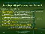 vendor payments with income tax implications tax reporting elements on form 5