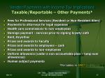 vendor payments with income tax implications taxable reportable other payments