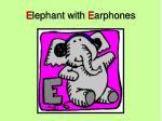 e lephant with e arphones