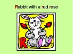r abbit with a r ed r ose