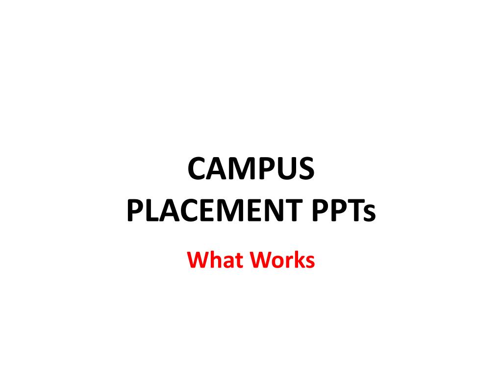 campus placement ppts l.