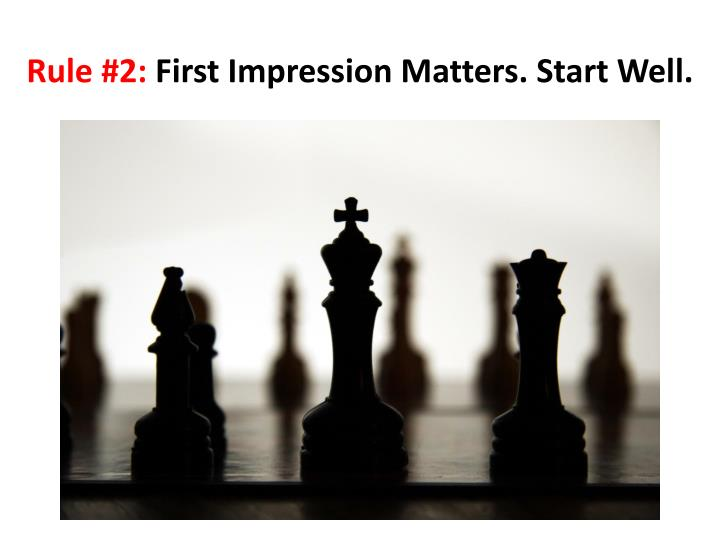 Rule 2 first impression matters start well