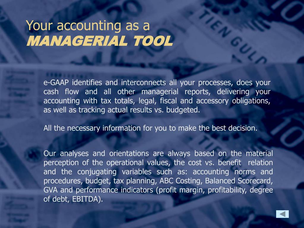 e-GAAP identifies and interconnects all your processes, does your cash flow and all other managerial reports, delivering your accounting with tax totals, legal, fiscal and accessory obligations, as well as tracking actual results vs. budgeted.