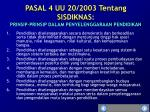 pasal 4 uu 20 2003 tentang sisdiknas prinsip prinsip dalam penyelenggaraan pendidikan