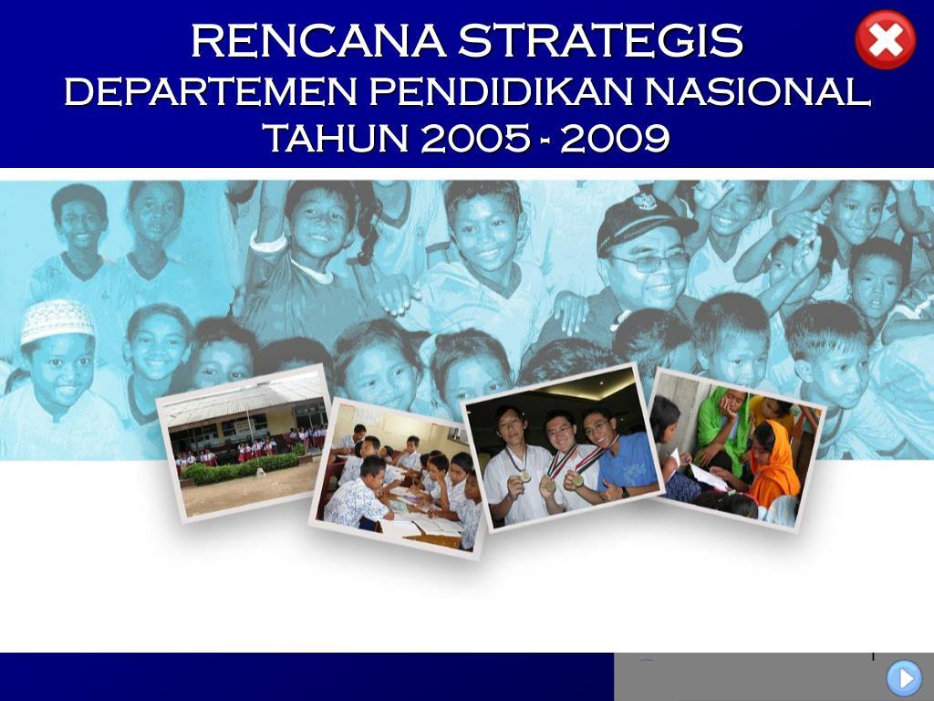rencana strategis departemen pendidikan nasional tahun 2005 2009 l.