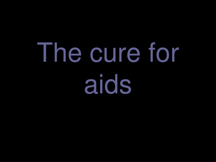 the cure for aids n.