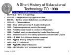 a short history of educational technology to 1990