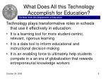 what does all this technology accomplish for education8