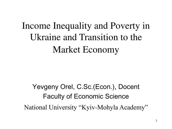 income inequality and poverty in ukraine and transition to the market economy n.