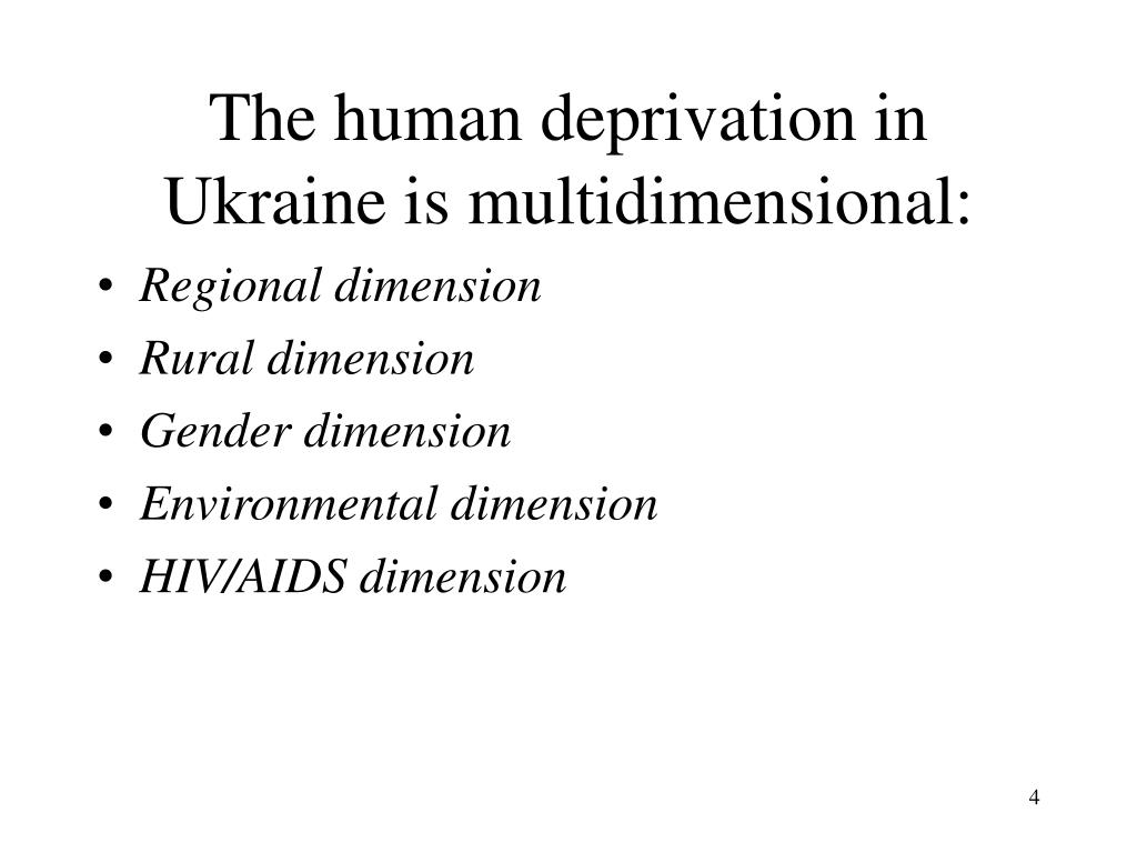 The human deprivation in Ukraine is multidimensional: