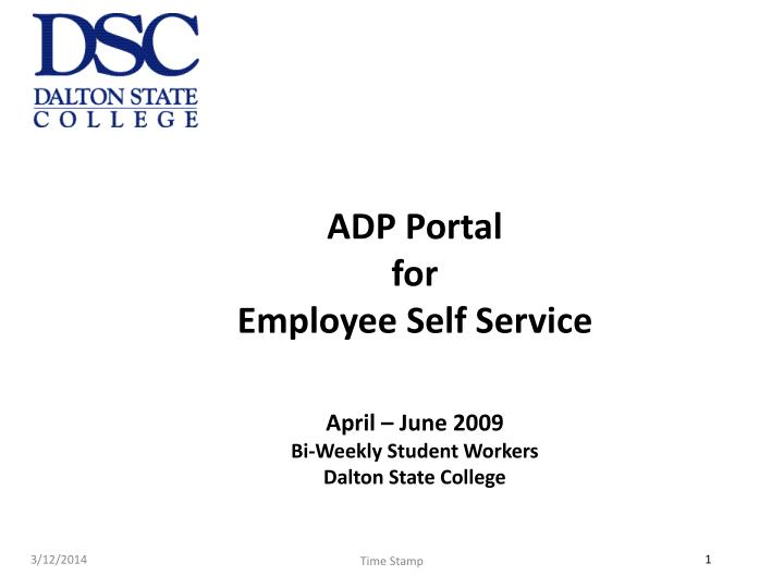adp portal for employee self service april june 2009 bi weekly student workers dalton state college n.