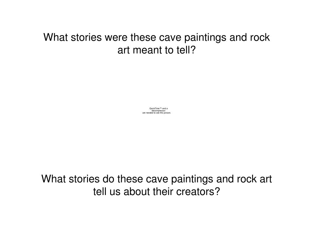 What stories were these cave paintings and rock art meant to tell?