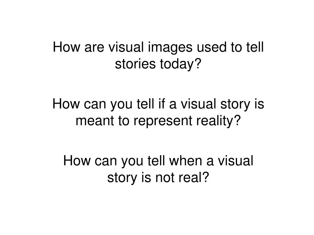 How are visual images used to tell stories today?
