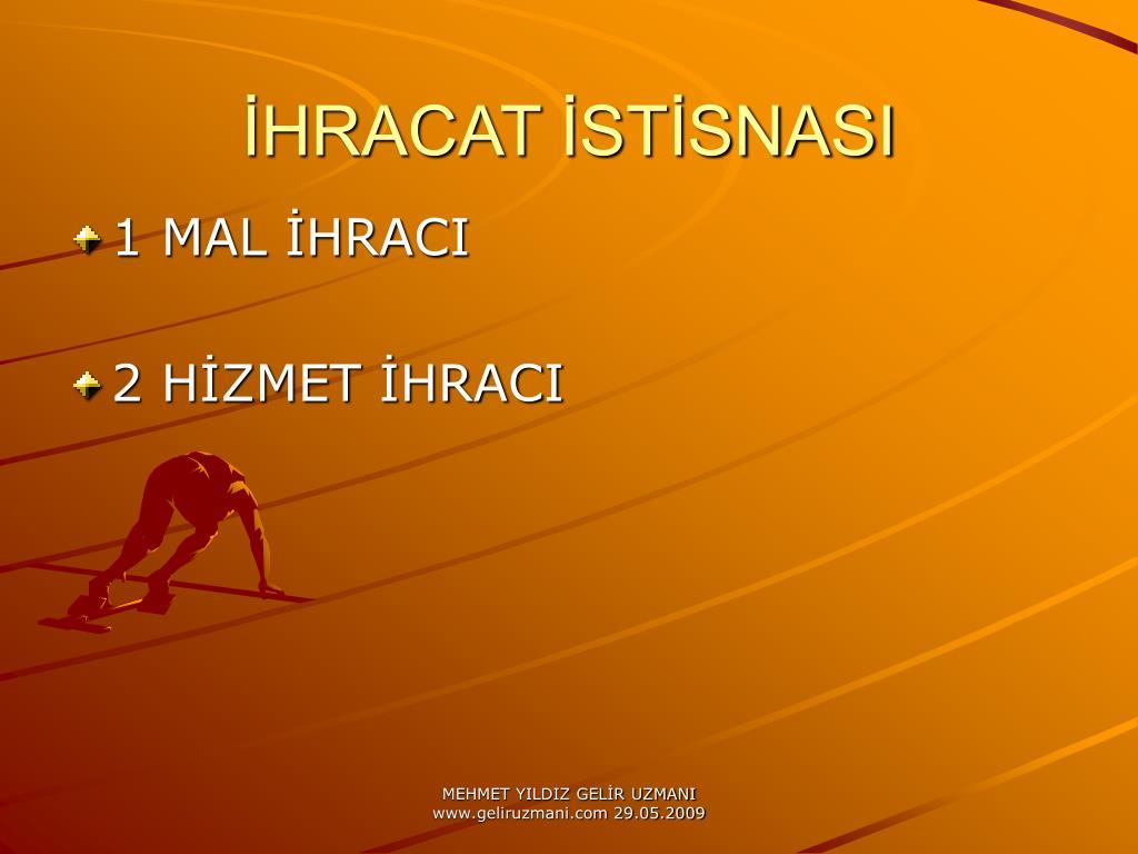 İHRACAT İSTİSNASI