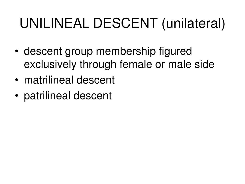 UNILINEAL DESCENT (unilateral)