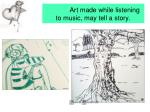 art made while listening to music may tell a story