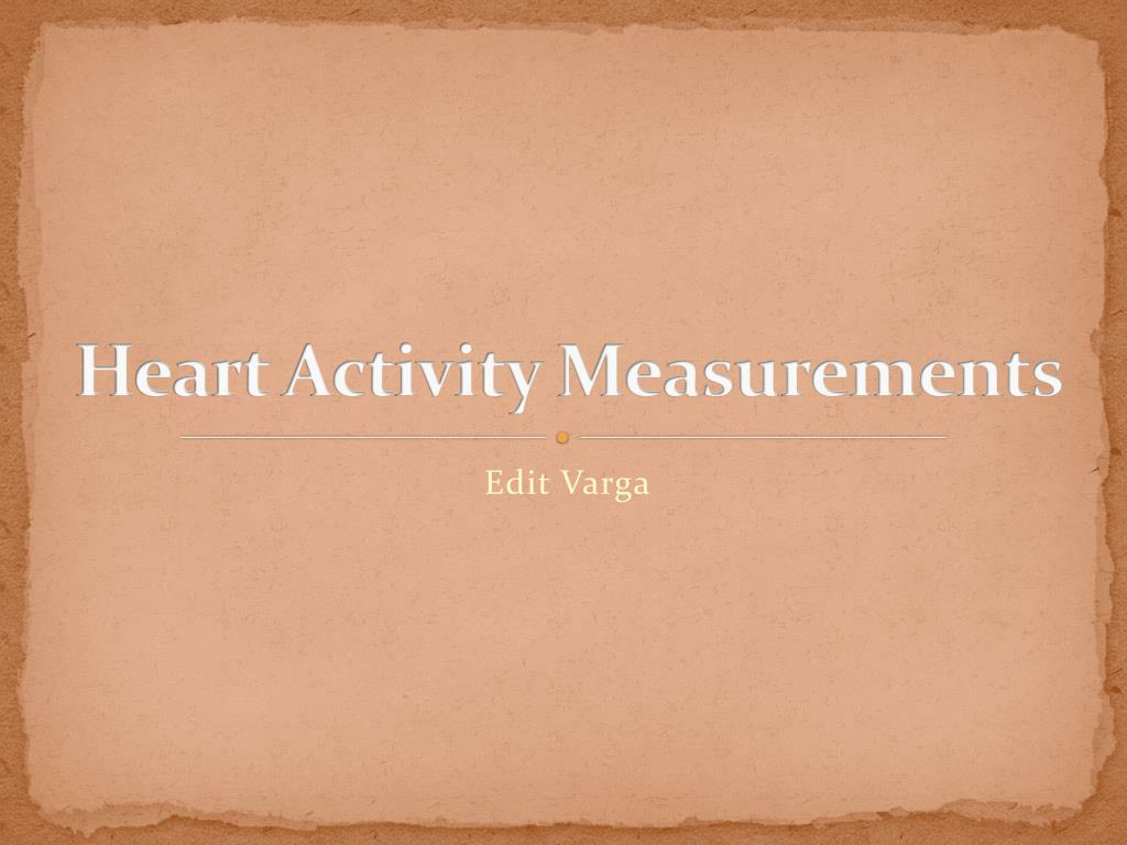 heart activity measurements l.